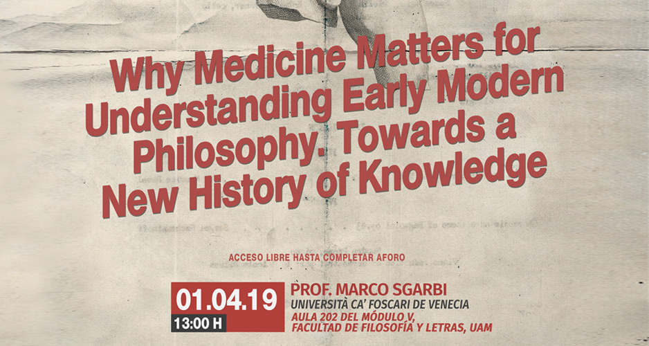 Why Medicine Matters for Understanding Early Modern Philosophy. Towards a New History of Knowledge